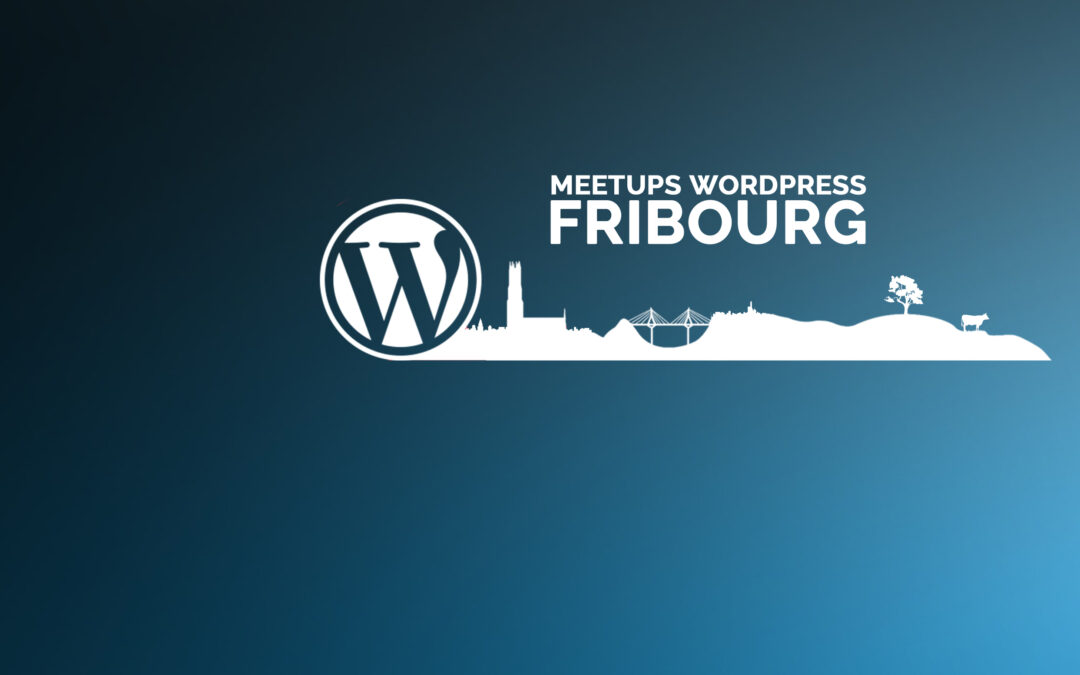 Meetups WordPress Fribourg